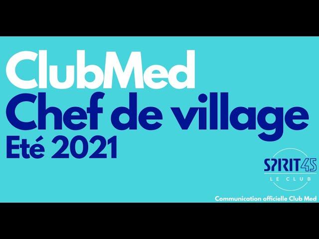 Club Med Chef de village été 2021 - Communication Officielle