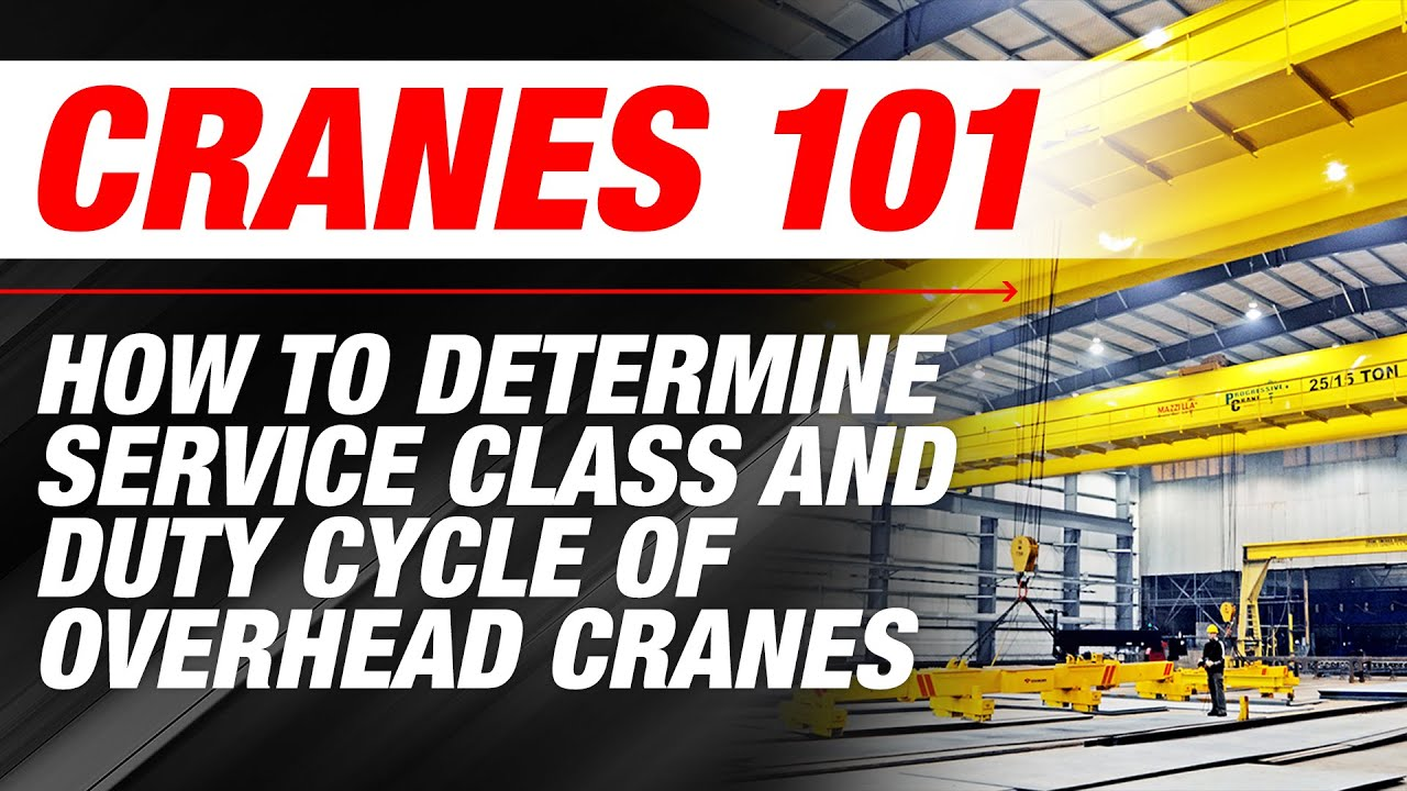 How to Determine Service Class & Duty Cycle of Overhead Cranes | Ep 8