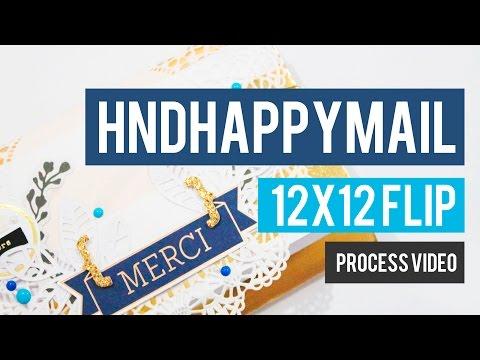 HND HAPPY MAIL - PROCESS 3 - 12X12 FLIP