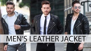 HOW TO STYLE A LEATHER JACKET | Men