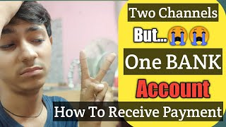 Two Multiple Youtube Channels Accounts But One Bank Account | How To Receive Adsense Payment 2019