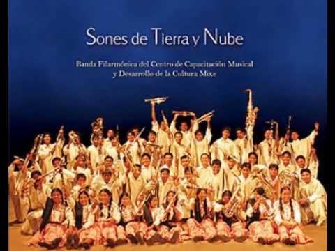 Sones y Jarabes Mixes - Banda Filarmónica del CECAM - Sones de Tierra y Nube vol.1