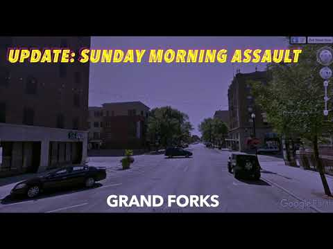 UPDATE: Sunday Morning Assault In Grand Forks