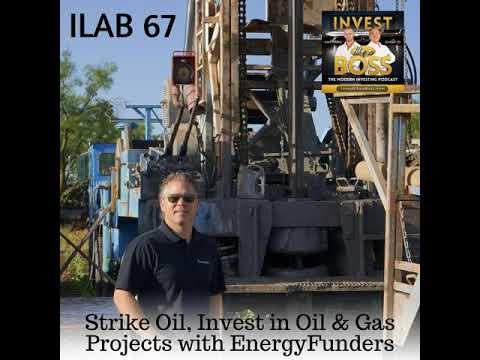 67: Strike Oil, Invest in Oil & Gas Projects with EnergyFunders