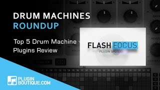 Top 5 Drum Machine Plugins - Plugin Boutique Flash Focus