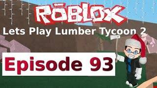 Roblox - Lets Play Lumber Tycoon 2 - Ep 93