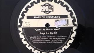Harlem Hustlers - Got A Feeling (Jungle Jive Mix)