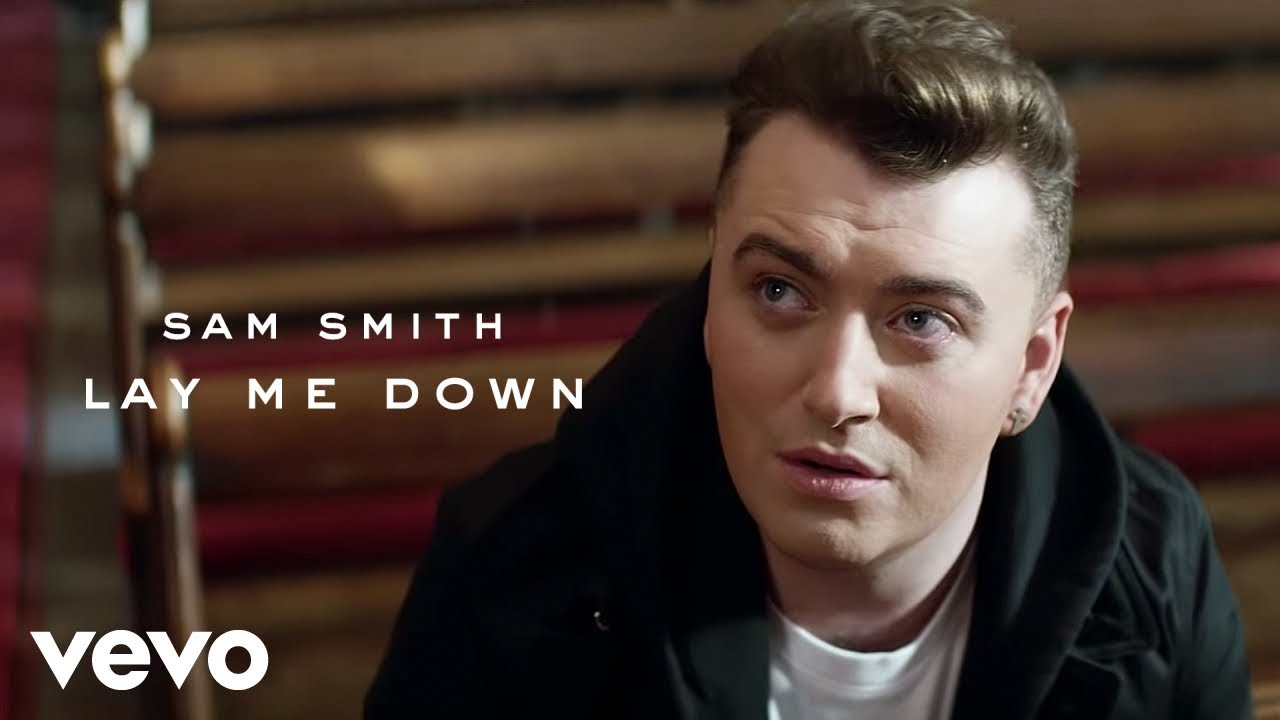 Sam Smith - Lay Me Down #1