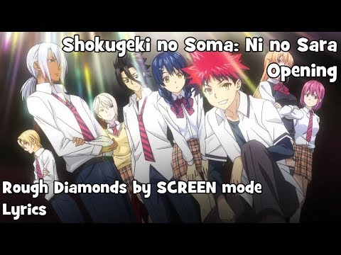 Rough Diamonds By SCREEN Mode Lyrics | Shokugeki No Soma: Ni No Sara