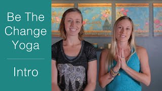 Be The Change Yoga - Introduction