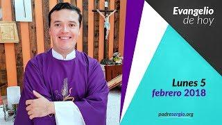 Evangelio de hoy lunes 5 de febrero de 2018
