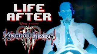 Life After Kingdom Hearts 3...