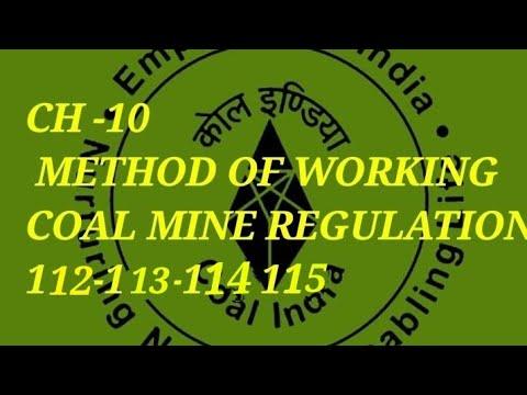 Method Of Work, Coal Mine Regulation -2017 :112 -113-114 & 115