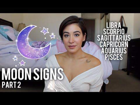 MOON SIGNS: Part 2 (Libra, Scorpio, Sagittarius, Capricorn, Aquarius, Pisces)