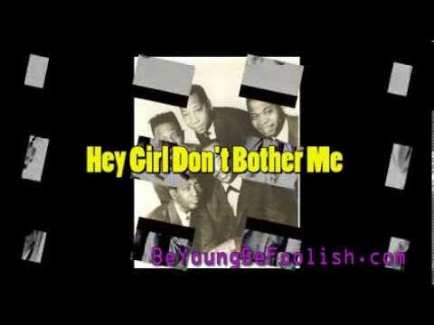 Hey Girl Don't Bother Me - The Tams