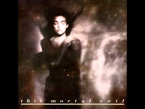 """This Mortal Coil - """"Song to the Siren"""""""