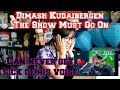 Dimash Kudaibergen The Show Must Go On Reaction mp3