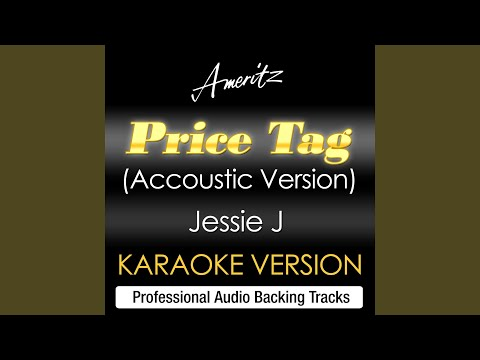 Price Tag (Acoustic Version) (Originally Performed By Jessie J)