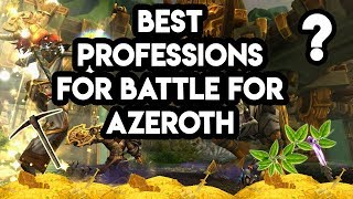 World Of Warcraft What Are The Best Professions For Battle For Azeroth?