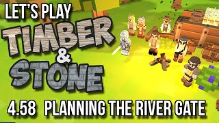 4.58 - Timber And Stone Let's Play - Planning The River Gate