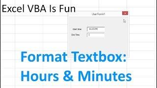 Başlangıç Saati ve Bitiş Saati için Excel VBA Biçimi Textbox Saat ve Dakika
