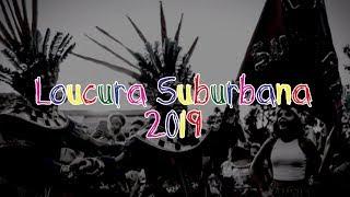 Desfile do bloco Loucura Suburbana | 2019