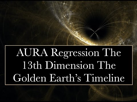 "A.U.R.A. The 13th Dimension Golden Earth, ""The Events"", Timeline of Earth Shifts"