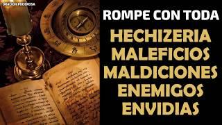 Rompe con toda hechizería, maleficios, maldiciones, enemigo...