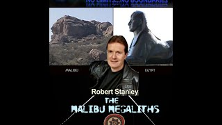 Robert Stanley-Malibu Megaliths and Archons Updates