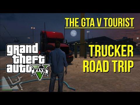 The GTA V Tourist: Trucker Road Trip