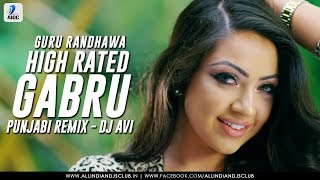 High rated gabru punjabi remix | guru randhawa | dj avi