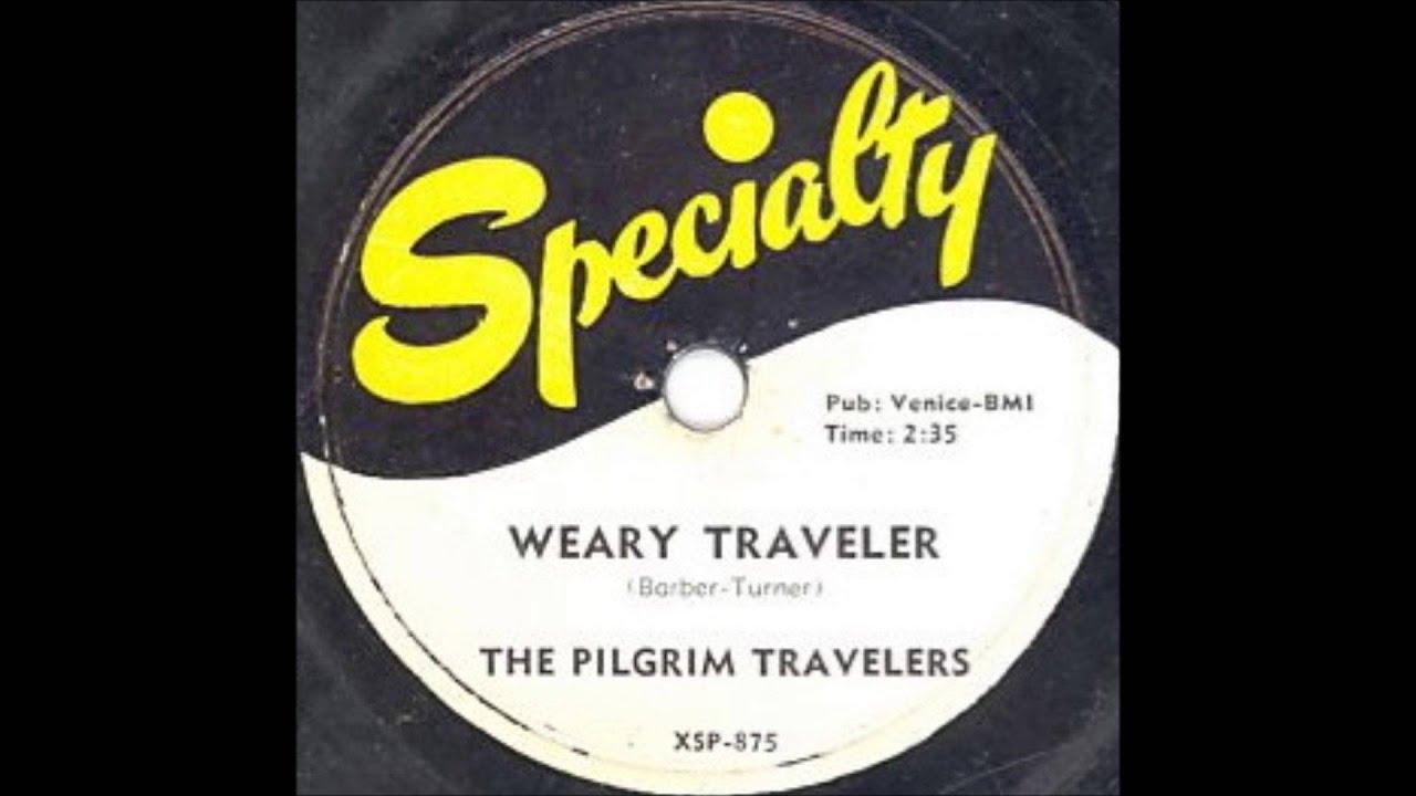 The Pilgrim Travelers - Weary Traveler - YouTube