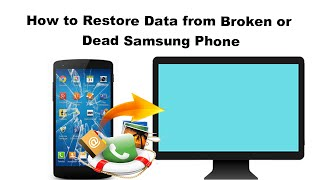 How to Restore Data from Broken Samsung Phone