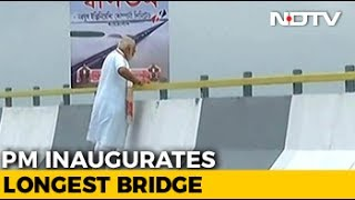 PM Opens India's Longest Bridge In Assam As Government Turns 3