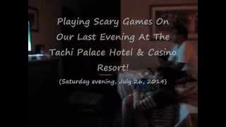 Playing Scary Games At The Tachi Palace Hotel & Casino! (July 26, 2014)