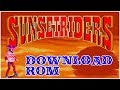How to download Sunsetriders Arcade Rom + Emulator