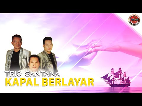 Trio Santana - Kapal Berlayar (Official Lyric Video)