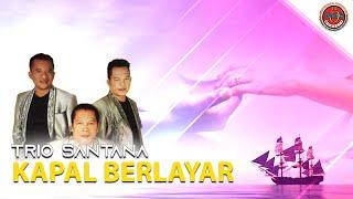 Trio Santana Kapal Berlayar
