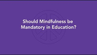 Mindful Kids Peace Summit 2019 PSA: Should Mindfulness be Mandatory in Education?