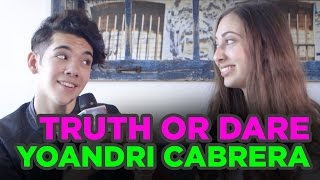Truth or Dare with Yoandri Cabrera