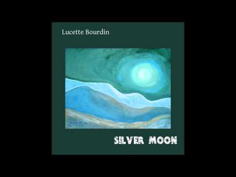 Lucette Bourdin - Silver Moon (Full Album)