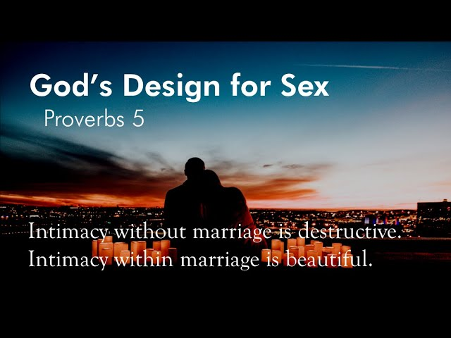 God's Design for Sex - about Proverbs 5