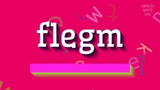 "How to say ""flegm""! (High Quality Voices)"