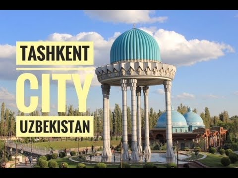 TASHKENT City UZBEKISTAN | Ташкент, Узбекистан