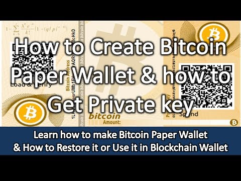 Learn how to make Bitcoin Paper Wallet & How to Restore it or Use it in  Blockchain Wallet