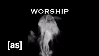 Worship | Off the Air | Adult Swim