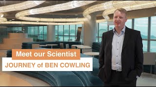 Meet our Scientist – Journey of Ben Cowling 我們的科學家 - 高本恩