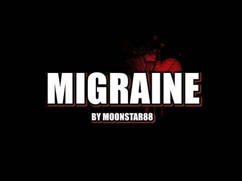 Migraine- by moonstar88 (Lyrics)