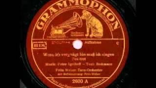 Wenn ich vergnügt bin muß ich singen / Fritz Weber & Tanzorchester Refraingesang: Fritz Weber