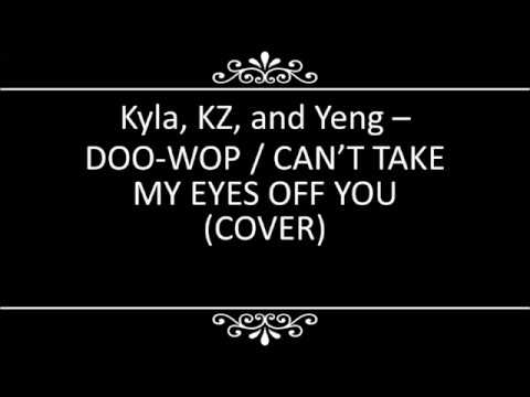 Kyla, KZ, and Yeng - Doo-Wop / Can't Take My Eyes Off You (Cover / Lyrics On Screen)